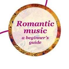 Romantic music a beginner's guide