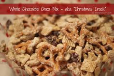"White chocolate chex mix - aka ""Christmas crack"" via momendeavors.com. Perfect sweet & salty combination!"