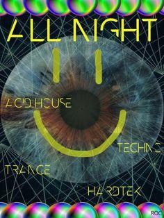 """""""All Night"""" exemple d'affiche complètement inspirée par ce qui était fait dans les années 90 pour les soirées Techno ou Rave Party. ROC Romain Cottrel"""
