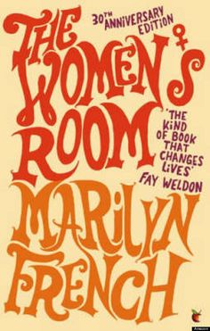 """18 Books That Changed How We Felt About Ourselves As Women 12. The Women's Room by Marilyn French """"[It] made me appreciate the women's rights activists that came before me, how far we've come and how much further we have yet to go. Every woman, young or old should read it."""" - Ivana Batkovic, via Facebook."""