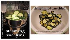 The ultimate food dehydration website. How to dehydrate everything! Steaming zucchini, and dehydrated zucchini.