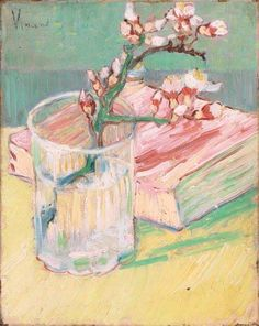 Van Gough, Sprig of Almond Blossom in a Glass with a Book, March 1888. Oil on canvas, 24 x 19 cm. Private collection.
