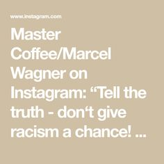 "Master Coffee/Marcel Wagner on Instagram: ""Tell the truth - don't give racism a chance! #art #popart #coffee #coffeeartist #coffeepainting #coffeepassion #noracism #liberty"" Coffee Painting, Tell The Truth, Marcel, Liberty, Instagram, Art, Kaffee, Art Background, Political Freedom"