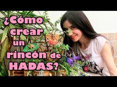 (6) ¿Cómo crear un rincón de hadas? - Julia Pons Montoro - YouTube