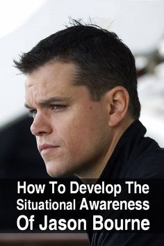 Situational awareness takes practice. Become a gray man like Jason Bourne with these situational awareness tips and skills. Urban Survival, Wilderness Survival, Survival Prepping, Survival Gear, Survival Skills, Survival Stuff, Survival Hacks, Survival Fishing, Bushcraft Skills