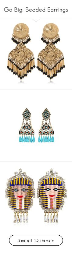 """""""Go Big: Beaded Earrings"""" by polyvore-editorial ❤ liked on Polyvore featuring beadedearrings, jewelry, earrings, gold tone earrings, gold tone jewelry, etro jewelry, earring pendants, earring jewelry, blue and swarovski crystal chandelier earrings"""