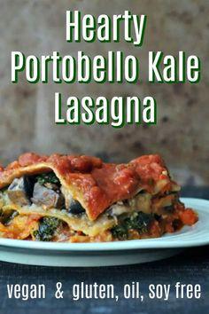 Hearty Portobello Kale Lasagna Vegan Oil Free Gluten Free Entree Recipe – Famous Last Words Vegan Dinner Recipes, Veggie Recipes, Whole Food Recipes, Vegetarian Recipes, Cooking Recipes, Healthy Recipes, Vegan Lasagna Recipe, Vegetarian Barbecue, Hamburger Recipes