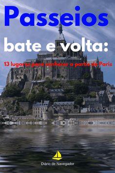 Confira 5 lugares para conhecer a partir de Paris e torne sua experiência pela França ainda mais rica! Saiba como chegar e quanto custam esses passeios!