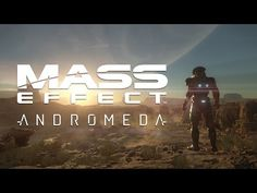 MASS EFFECT™: ANDROMEDA Official E3 2015 Announce Trailer - YouTube (GIVE IT UP FOR SPACE COWBOYS)