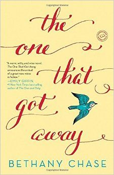 The One That Got Away: A Novel: Bethany Chase: 9780804179423: Amazon.com: Books
