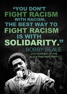 'Bobby Seale' _you don't fight racism with racism, the best way to fight racism is with solidarity. Black History Quotes, Black History Facts, African American Quotes, African American History, Black Panthers Movement, Bobby Seale, Black Leaders, Black Panther Party, Power To The People