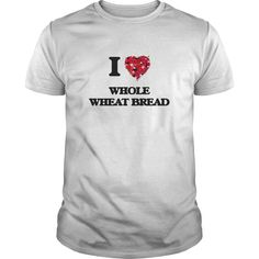 I Love Whole Wheat Bread food design T-Shirts, Hoodies. Check Price Now ==►…