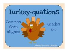 Turkey-quations: Thanksgiving math fun that's Common Core aligned... perfect for your Thanksgiving bulletin board! $