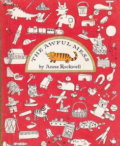 my vintage book collection : The Awful Mess - illustrated by Anne Rockwell.
