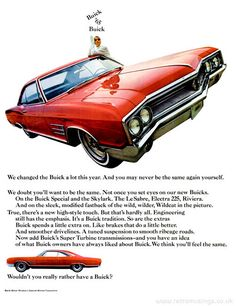 """Wouldn't you rather have a Buick?""  These ads for Buick cars are from 1964-65."