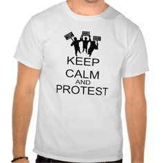 Keep Calm And Protest