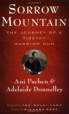 Very inspirational! Ani Pachen lived through sorrow that might have broken her completely. Her practice kept her strong through the insults of imprisonment just for being a Tibetan leader and nun. It neraly broke my heart readingg this story, but sometimes that is what we need.