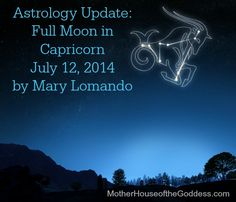Astrology Update - Full Moon in Capricorn July 12, 2014 {Super Moon} by Mary Lomando #FULLMOON #Astrology