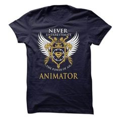 NEVER UNDERSTIMATE an ANIMATOR T-Shirts & Hoodies