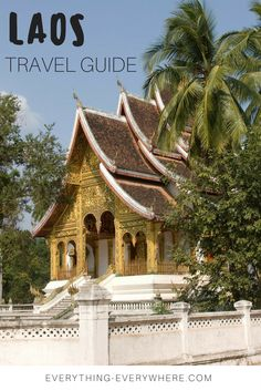 The ultimate guide to Laos, including tips for visiting, top destinations such as Luang Prabang and Vang Vieng + practical information on airports, visas, currency, and getting around.   Everything Everywhere