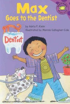 Describes Max's visit to the dentist to have his teeth checked and cleaned.