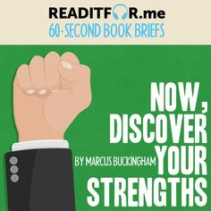 Today's Book Brief: Now, Discover Your Strengths. Want the version? Get a free www.me account. Marcus Buckingham, Personal Development Books, Thing 1 Thing 2, Discover Yourself, Leadership, Singing, Strength, This Book, Marketing