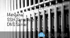 Mengenal SSH Server dan DNS Server | IDCloudHost