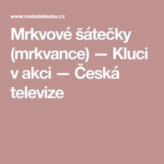Mrkvové šátečky (mrkvance) — Kluci v akci — Česká televize