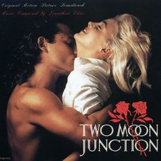 Two Moon Junction - one of my favorite movies