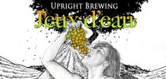 Upright Brewing will release Jeux d'eau on Saturday, March 8th. This beer has been in the works since the fall of..