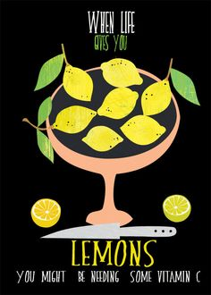 when life gives you lemons-limited edition art print by sevenstar