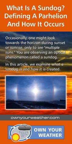 """Occasionally, one might look towards the horizon during sunset or sunrise, only to see """"multiple suns."""" You are observing an optical phenomenon called a sundog. In this article, we examine what a sundog is and how it is created. #weather #meteorology #climate #ownyourweather #sundog"""