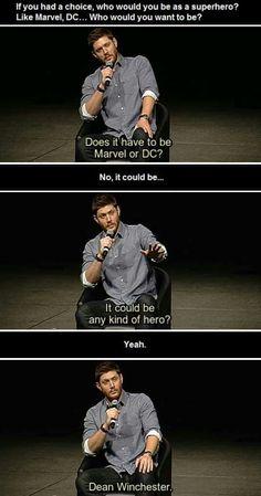 What superhero? Dean, duh!
