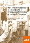 Uso e necesidades de inglés do persoal docente e investigador da Universidade de Santiago de Compostela / Francisco Javier Fernández Polo, Mario Cal Varela