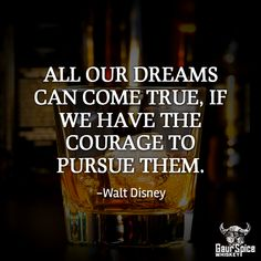All our dreams can come true, if we have the courage to pursue them. -Walt Disney  #splashofspice #quoteoftheday #spirits #cinnamonwhiskey #alcoholbottle #whiskeylover #enjoylife #happyhour #smallbatch #bars #bedifferent #americanwhiskey #cheers #whiskey #drink #whisky #craftspirits #cocktails #cocktail #drinks #luxury #alcohol