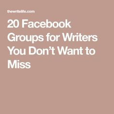 20 Facebook Groups for Writers You Don't Want to Miss