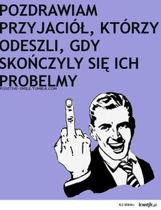 Przyjaciele Motto, My Friend, Friendship, Memes, Funny, Quotes, Scary, Quotations, Meme