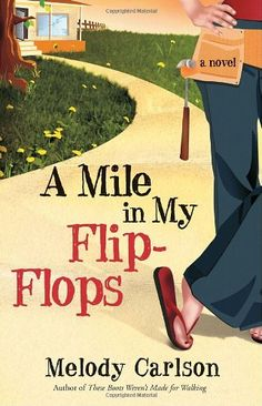 A Mile in My Flip-Flops: A Novel by Melody Carlson