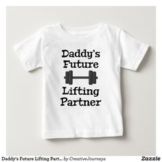 Daddy's Future Lifting Partner Baby T-Shirt Funny Baby Shirts, Baby Gym, Gym Humor, Sport T Shirt, Workout Shirts, Weight Lifting, Shop Now, Daddy, T Shirts For Women
