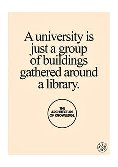 """Or """"the heart of the university."""" this won't change as libraries capture & provide access to  the knowledge generated. the public space of gathering around this knowledge will always be necessary.   image Credit: Stout/Kramer"""