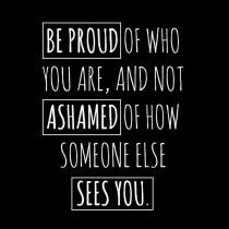 Simple Thoughts Quote: be proud