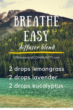 Breathe easy essential oil diffuser blend-- Use this diffuser blend for those days when you need a sweet breath of fresh air