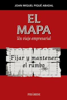 El mapa: Un viaje empresarial de Joan Miquel Piqué Abadal. Máis información no catálogo: http://kmelot.biblioteca.udc.es/record=b1515700~S13*gag