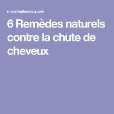 6 Remèdes naturels contre la chute de cheveux