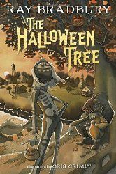 From My Bookshelf 2015: My review of The Halloween Tree by Ray Bradbury, illustrated by Gris Grimly, from Knopf Books for Young Readers, 2015