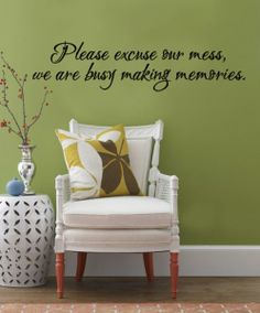 Please Excuse Our Mess We Are Busy Making Memories Lindas Import