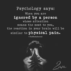 pain quotes Psychology Says: When You Are Ignored By A Person Psychology Fun Facts, Psychology Says, Psychology Quotes, Behavioral Psychology, Developmental Psychology, Psychology Careers, Abnormal Psychology, Color Psychology, Psychology Experiments