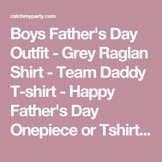Boys Father's Day Outfit - Grey Raglan Shirt - Team Daddy T-shirt - Happy Father's Day Onepiece or Tshirt - Childrens Raglan Tee - Baby Boy by Get The Party Started | Catch My Party