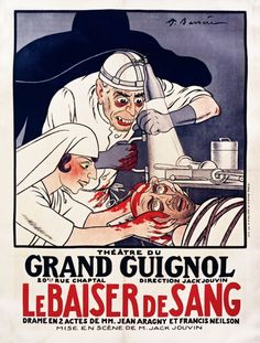 Wonderfully lurid and macabre posters from the Grand Guignol   Dangerous Minds   The Kiss of Blood, 1929