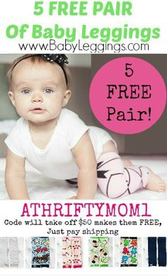 FREE Baby Leggings at BabyLeggings.com with coupon code ATHRIFTYMOM1, just pay shipping.  WOW such a great deal, gift idea girl